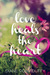 Love Heals the Heart by Diane Rose Duffy