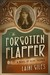The Forgotten Flapper: A Novel of Olive Thomas (Forgotten Actresses, #1)