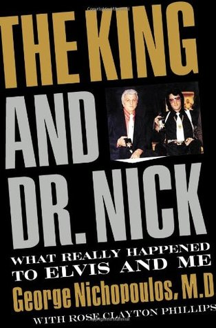 The King and Dr. Nick by George Nichopoulos