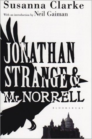 Jonathan Strange and Mr Norrell by Susanna Clarke