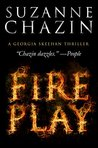 Fireplay: Georgia Skeehan Thrillers - Book Three