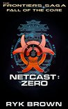 Fall of the Core: Netcast: Zero (The Frontiers Saga: Fall of the Core #1)