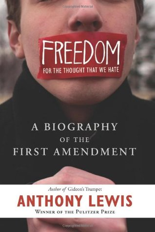 Freedom for the Thought That We Hate by Anthony  Lewis