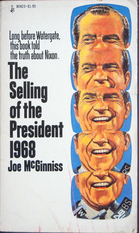 Selling of the President 1968 by Joe McGinniss
