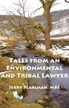 Tales from an Environmental and Tribal Lawyer