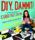 DIY, Dammit! by Joselyn Hughes