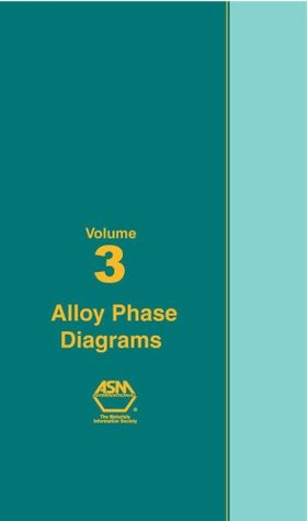 ASM Handbook, Volume 03: Alloy Phase Diagrams