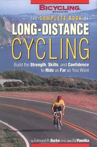 The Complete Book of Long-Distance Cycling by Edmund R. Burke