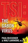 The Gabon Virus (TSI: Time Scene Investigators, #1)