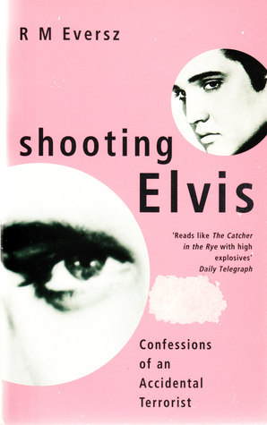 Shooting Elvis (Nina Zero Novels, #1) R M Eversz