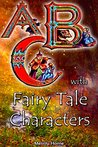 ABC with Fairy Tale Characters by Merrily Home