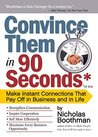 Convince Them in 90 Seconds or Less: How to Connect in Business