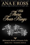 With These Four Rings  (Billionaire Brides of Granite Falls #5)