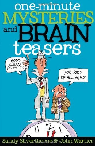 One-Minute Mysteries and Brain Teasers by Sandy Silverthorne