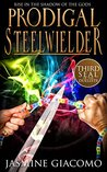 Prodigal Steelwielder (Seals of the Duelists, #3)