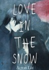 Love in the Snow by Acton Liz