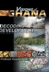 Visions of Ghana by Prof. Kwame Addo