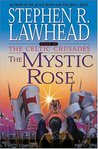 The Mystic Rose (The Celtic Crusades: Book III)