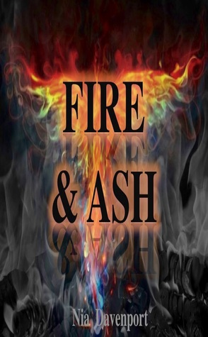 Fire and Ash by Nia Davenport