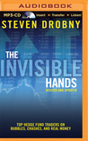 Invisible Hands, The: Top Hedge Fund Traders on Bubbles, Crashes, and Real Money, Revised and Updated