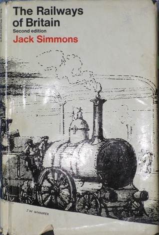 The Railways Of Britain  by  Jack Simmons