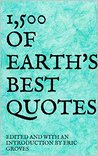 1,500 OF EARTH'S BEST QUOTES