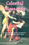 Celestial Messages: A Chronicle of the Progression & Transformation of the Soul