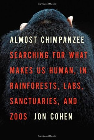 Almost Chimpanzee by Jon  Cohen