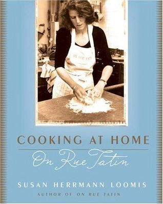 Cooking at Home on Rue Tatin by Susan Herrmann Loomis