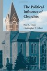 The Political Influence of Churches (Cambridge Studies in Social Theory, Religion and Politics)