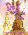 Do I Look Odd To You by Rebecca McDonald