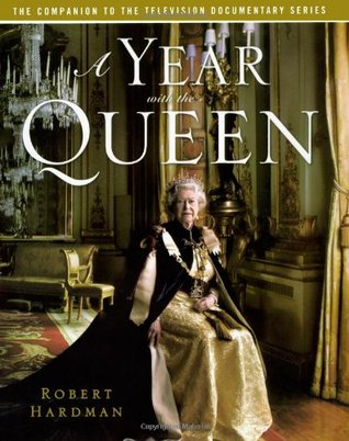 A Year with the Queen by Robert Hardman