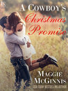A Cowboy's Christmas Promise by Maggie McGinnis