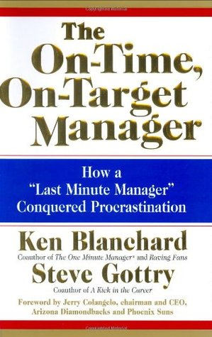 The On-Time, On-Target Manager by Kenneth H. Blanchard