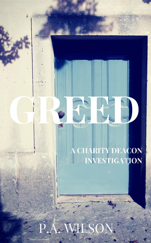Greed by P.A.  Wilson