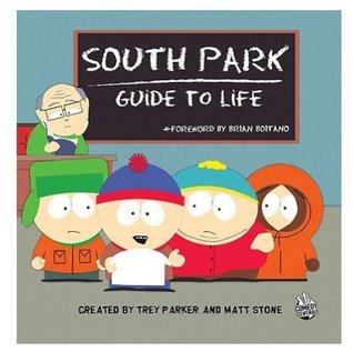 South Park Guide to Life by Matt  Stone