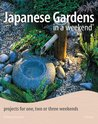 Japanese Gardens in a Weekend®: Projects for One, Two or Three Weekends