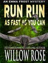 Run Run As Fast As You Can (Emma Frost #3)