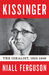 Kissinger: Volume I: The Idealist, 1923-1968