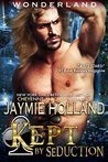 Kept by Seduction (Wonderland, Book 4)
