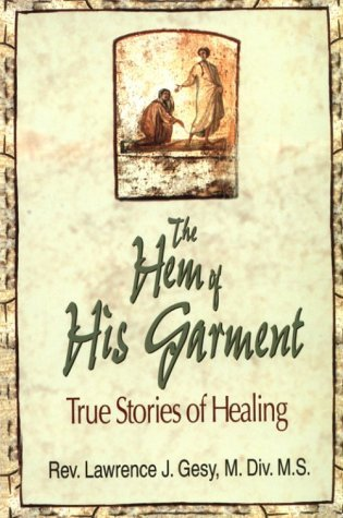 The Hem of His Garment by Lawrence J. Gesy