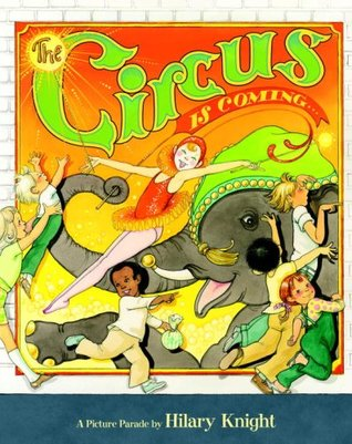 The Circus Is Coming by Hilary Knight