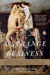 A Strange Business: Art, Culture, and Commerce in Nineteenth Century London