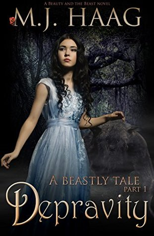 Depravity: A Beauty and the Beast Novel (Beastly Tales Book 1)