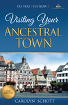 Visiting Your Ancestral Town by Carolyn Schott