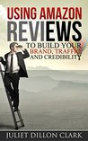 Using Amazon Reviews to Build Your Brand,Traffic, and Credibility