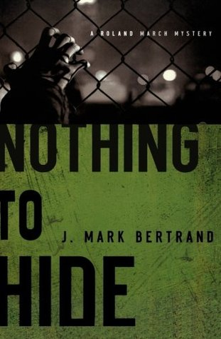 Nothing to Hide by J. Mark Bertrand