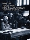 Years with Frank Lloyd Wright: Apprentice to Genius (Dover Architecture)