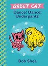 Ballet Cat Dance! Dance! Underpants!