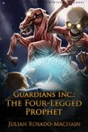 The Four Legged Prophet (Guardians Inc., #3)